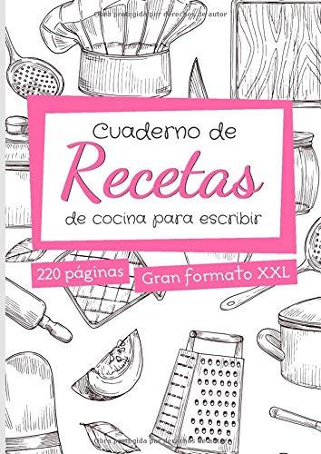 Cuaderno de recetas de cocina para escribir: formato grande A4 con 220 páginas para llenar - 2 páginas por receta - regalo original