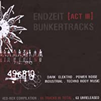 Endzeit Bunkertracks: Act III by Various Artists (2008-01-15)