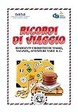 Ricordi di viaggio: Resoconti umoristici di viaggi, vacanze, avventure varie & C. (Piccola Biblioteca del Sorriso) (Italian Edition)