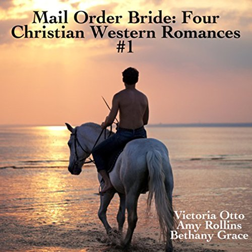 Mail Order Bride: Four Christian Western Romances, Book 1 audiobook cover art
