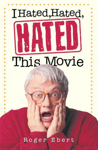 I Hated, Hated, Hated This Movie (English Edition)