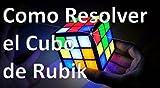 Como Resolver el cubo de Rubik (Spanish Edition)