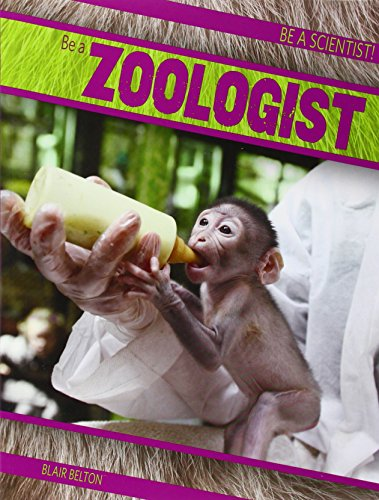 Be a Zoologist (Be a Scientist!)