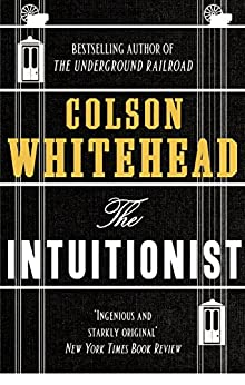 The Intuitionist by [Colson Whitehead]