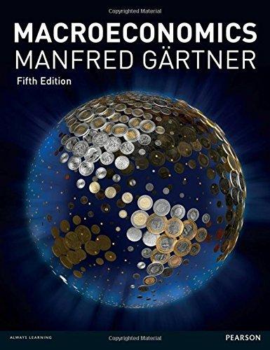 Macroeconomics, 5th ed. by Manfred Gartner(2016-05-18)