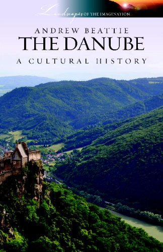Danube a Cultural History (Landscapes of the Imagination S.)