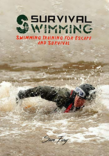 Survival Swimming: Swimming Training for Escape and Survival (Escape, Evasion, and Survival Book 6) by [Sam Fury, Yopi Muhamad]
