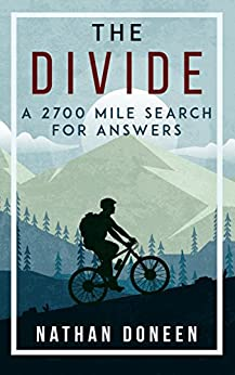 The Divide: A 2700 Mile Search For Answers by [Nathan Doneen]
