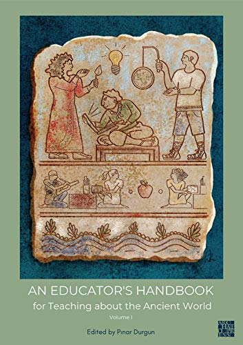 Compare Textbook Prices for An Educator's Handbook for Teaching about the Ancient World  ISBN 9781789697605 by Durgun, Pınar