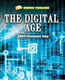 The Digital Age: 1947–Present Day