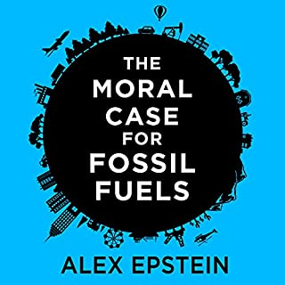The Moral Case for Fossil Fuels audiobook cover art