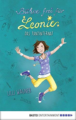 Bühne frei für Leonie - Das Tanzinternat: Band 1