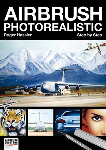 Airbrush Photorealistic Step by Step (Airbrush Step by Step Workbook)