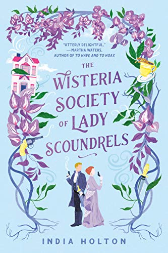 The Wisteria Society of Lady Scoundrels (Dangerous Damsels)