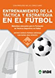 ENTRENAMIENTO DE LA TÁCTICA Y ESTRATEGIA EN EL …: Materiales adecuados para la Formación de Técnicos Deportivos en Fútbol (DEPORTES)