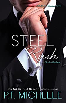 Steel Rush: A Billionaire SEAL Story, Book 5 (In the Shadows) by [P.T. Michelle]