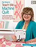Pat Sloan's Teach Me to Machine Quilt: Learn the Basics of Walking Foot and Free-Motion Quilting (English Edition)