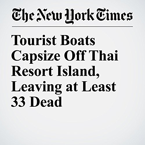 Tourist Boats Capsize Off Thai Resort Island, Leaving at Least 33 Dead copertina