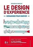 Le Design d'Experience - Les Trois Ingredients Inédits de l'Innov
