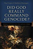 Did God Really Command Genocide?: Coming to...