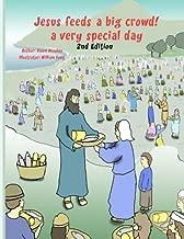 Jesus feeds a big crowd: A very special day