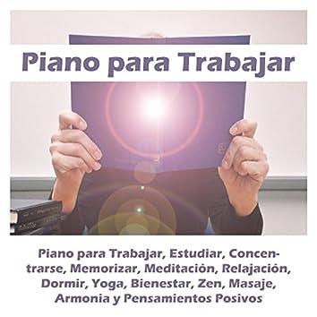 Piano para Trabajar, Estudiar, Concentrarse, Memorizar, Meditación, Relajación, Dormir, Yoga, Bienestar, Zen, Masaje, Armonia y Pensamientos Positivos