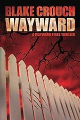 Wayward (The Wayward Pines Trilogy, Book 2) Kindle Edition