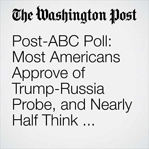 Post-ABC Poll: Most Americans Approve of Trump-Russia Probe, and Nearly Half Think Trump Committed a Crime copertina