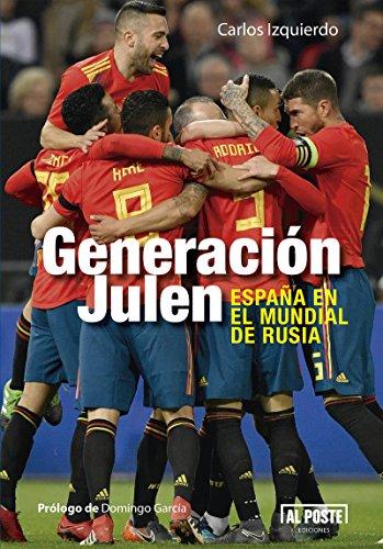 Generación Julen: España en el mundial de Rusia (Al Poste t. 60) (French Edition) eBook: Izquierdo, Carlos: Amazon.es: Tienda Kindle