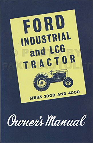 1962-1975 FORD INDUSTRIAL And LCG TRACTORS SERIES 2000 & 4000 OWNERS OPERATING & INSTRUCTION MANUAL