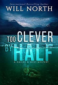Too Clever By Half (A Davies & West Mystery Book 2) by [Will North]