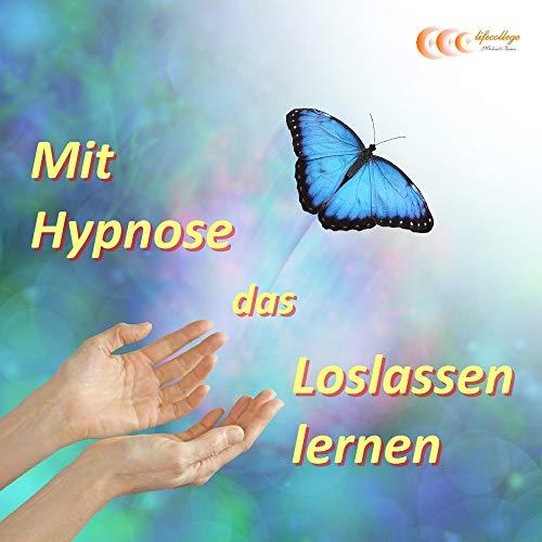 Mit Hypnose das Loslassen lernen Titelbild