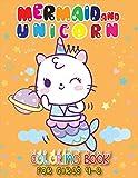 Mermaid And Unicorn Coloring Book For Girls 4-8: Best Mermai