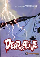 DEAD OR ALIVE 【スノーボードDVD】