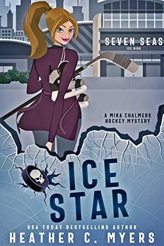 Ice Star: A Mika Chalmers Hockey Mystery (The Mika Chalmers Hockey Mystery Series Book 6) by [Heather C. Myers]