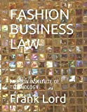 FASHION BUSINESS LAW: FASHION INSTITUTE OF TECHNOLOGY