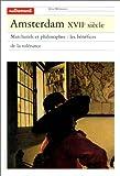 Amsterdam, XVIIe siècle - Marchands et philosophes : Les Bénéfices de la tolérance