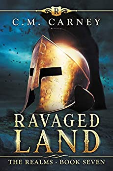 Ravaged Land: The Realms Book 7: (LitRPG Portal Fantasy Adventure) by [C.M.  Carney]