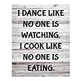 'I Dance Like No One Is Watching' Funny Kitchen Wall Sign -11x14' Inspirational Poster Print w/Distressed Wood Design-Ready to Frame. Rustic Home-Farmhouse-Dining Decor. Great Gift! Printed on Paper.