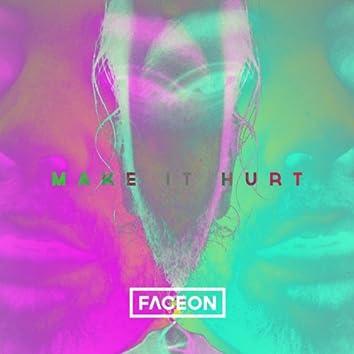 Make It Hurt