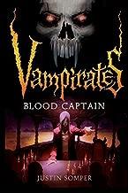 Vampirates: Blood Captain by Justin Somper (2009-04-01)
