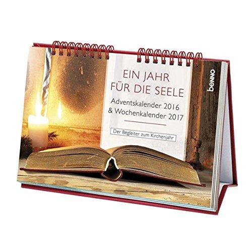 Ein Jahr für die Seele 2016/2017: Adventskalender 2016 & Wochenkalender 2017