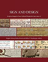 Sign and Design: Script as Image in Cross-Cultural Perspective (300–1600 CE) (Dumbarton Oaks Symposia and Colloquia)