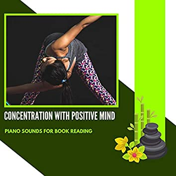 Concentration With Positive Mind - Piano Sounds For Book Reading