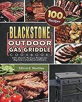 Blackstone Outdoor Gas Griddle Cookbook 2021