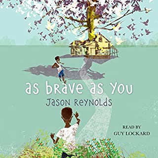 As Brave as You                   By:                                                                                                                                 Jason Reynolds                               Narrated by:                                                                                                                                 Guy Lockard                      Length: 7 hrs and 2 mins     186 ratings     Overall 4.6