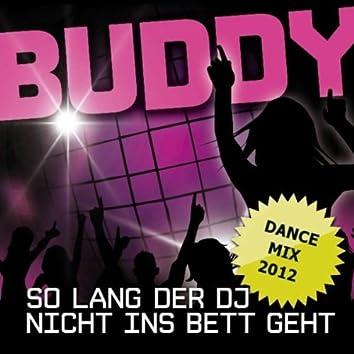 So lang der DJ nicht ins Bett geht (Dance Mix 2012)