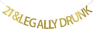 21 & legally drunk banner/Drinking Age/Gold Glitter Banner/ birthday Party Shower Decor