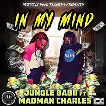 In My Mind (feat. Madman Charles)