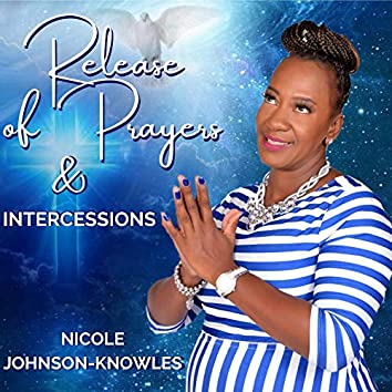 Release of Prayers & Intercessions